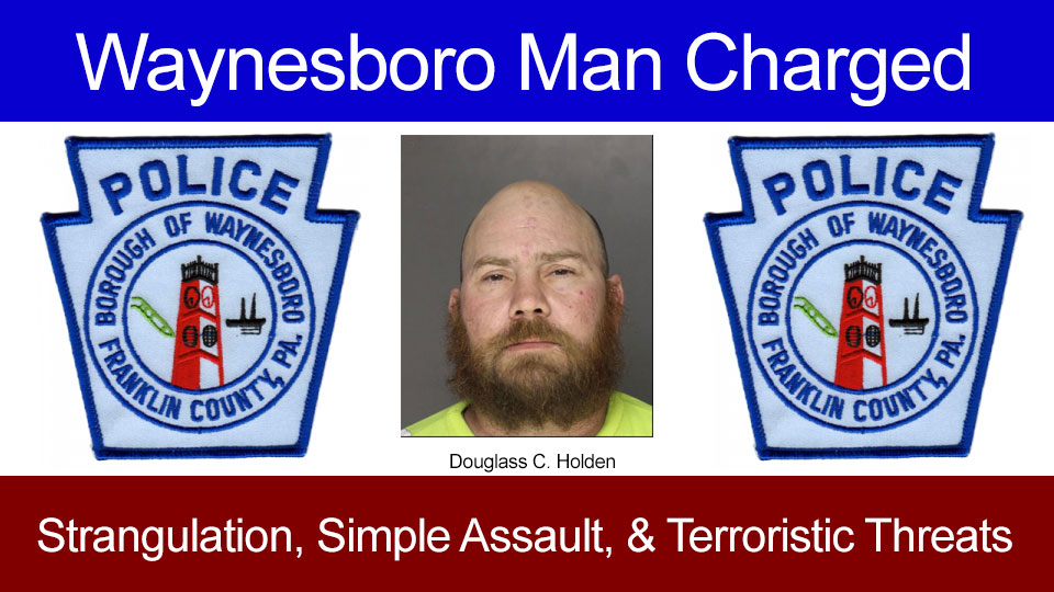 Waynesboro Man Charged with Strangulation, Simple Assault, and Terroristic Threats