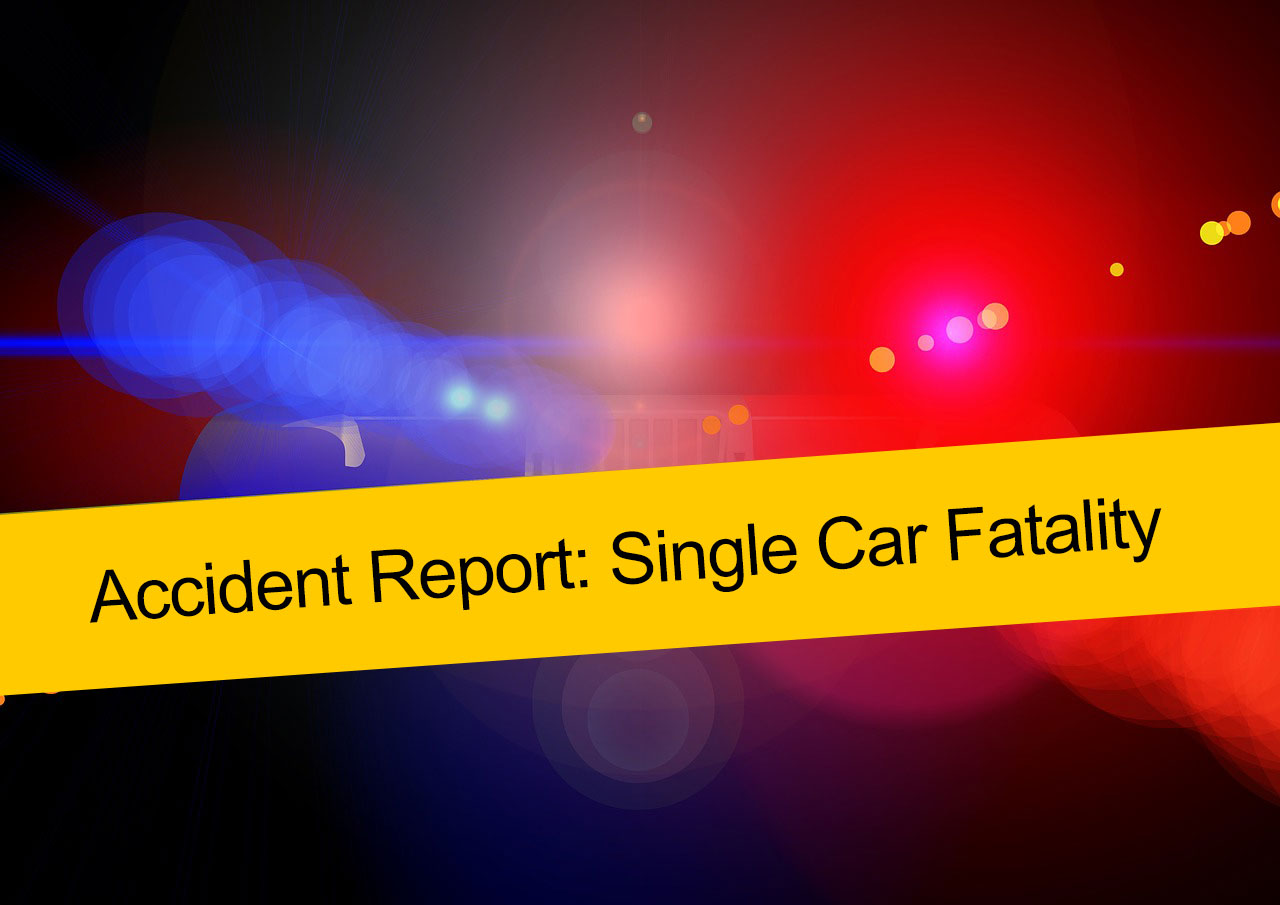 Accident Report: Single Car Fatality
