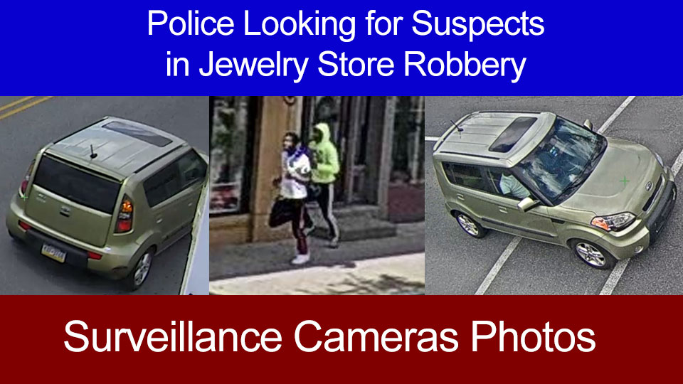 Police Looking for Suspects in Jewelry Store Robbery