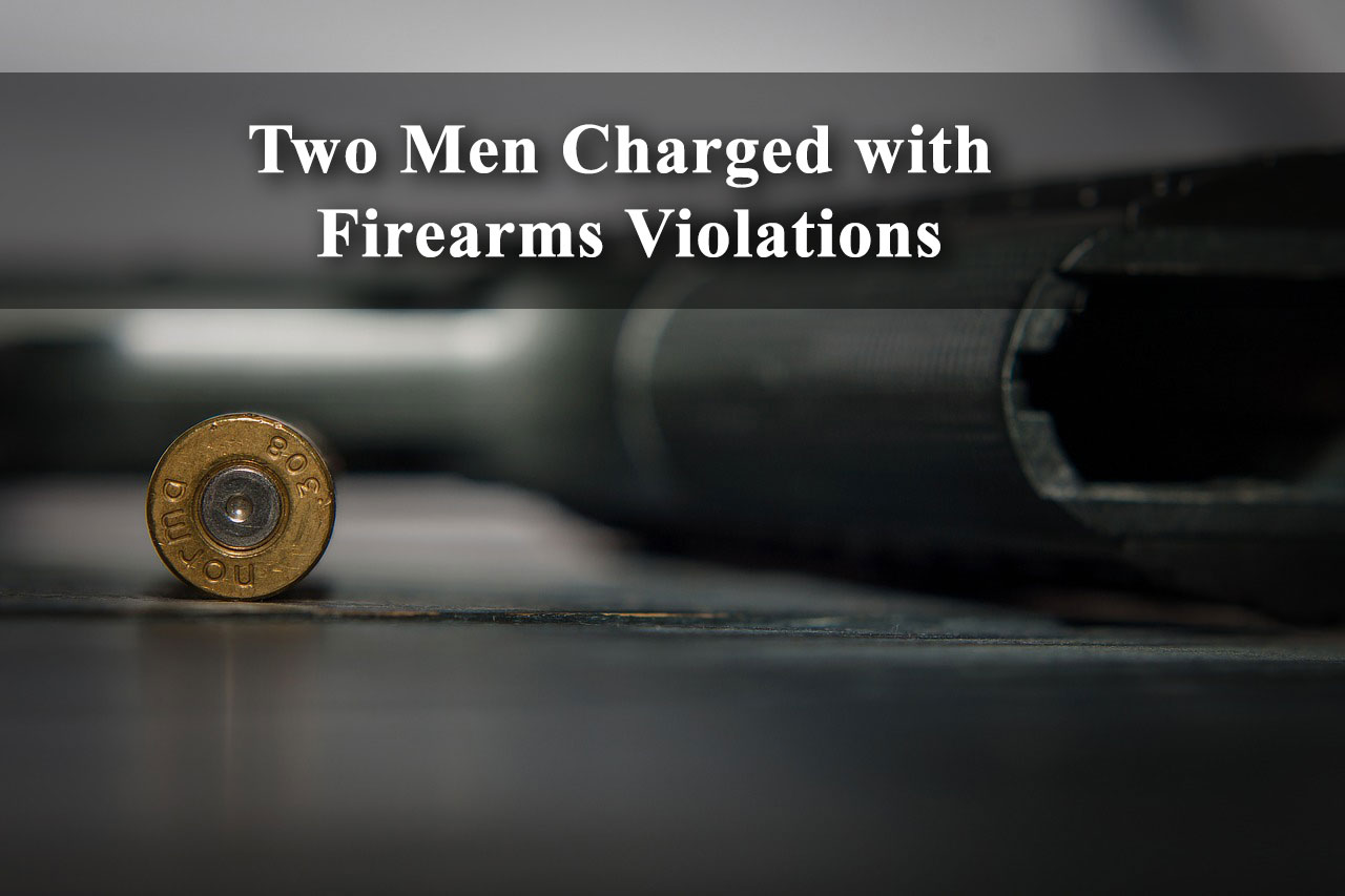 Two Men Charged with Firearms Violations