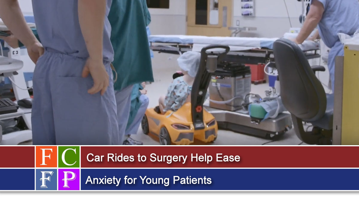 Car Rides to Surgery Help Ease Anxiety for Young Patients