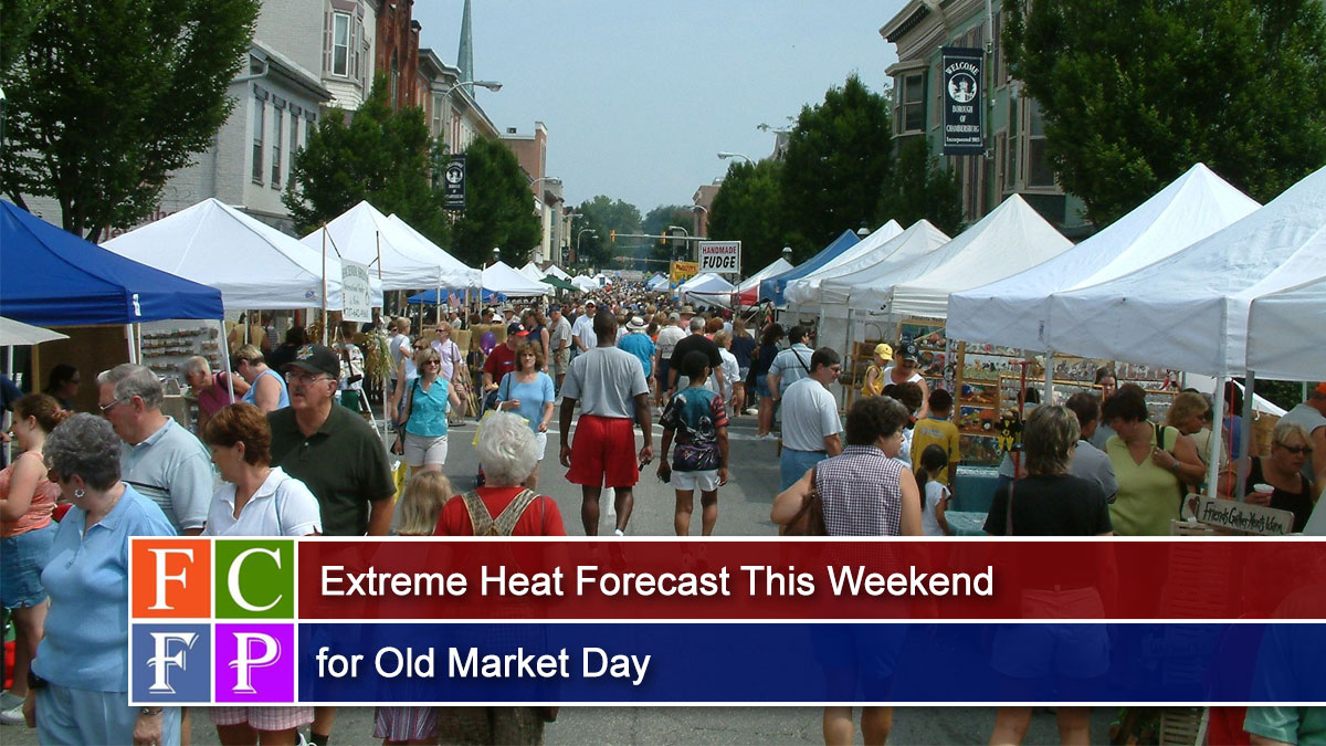 Extreme Heat Forecast This Weekend for Old Market Day