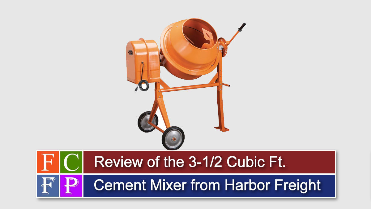 Review of the 3-1/2 Cubic Ft. Cement Mixer from Harbor Freight Tools
