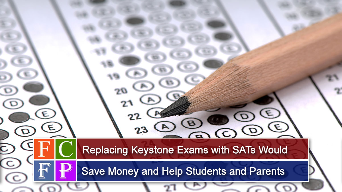 Replacing Keystone Exams with SATs Would Save Money, Help Students and Parents