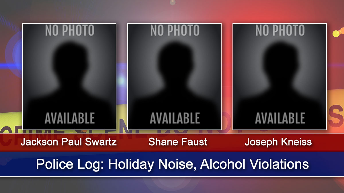 Police Log: Holiday Noise, Alcohol Violations