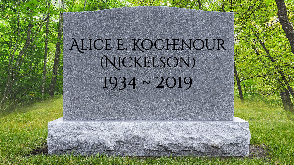 Obituary: Alice E. Kochenour (Nickelson) 1934 ~ 2019