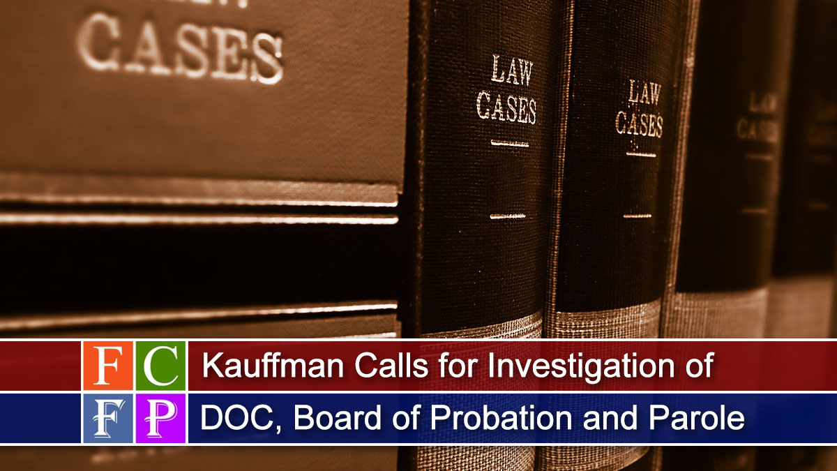 Kauffman Calls for Investigation of DOC, Board of Probation and Parole