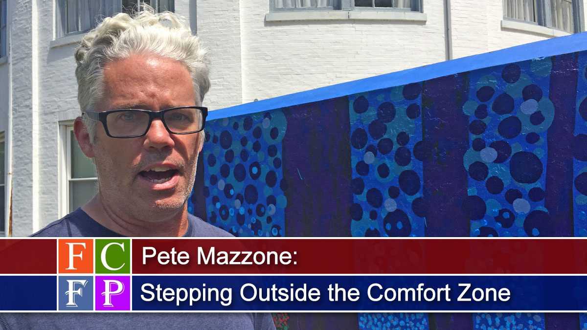 Pete Mazzone: Stepping Outside the Comfort Zone