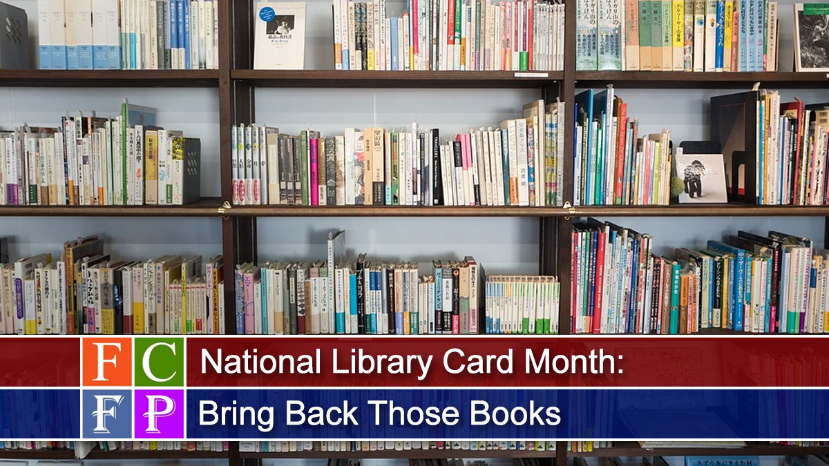 National Library Card Month: Bring Back Those Books