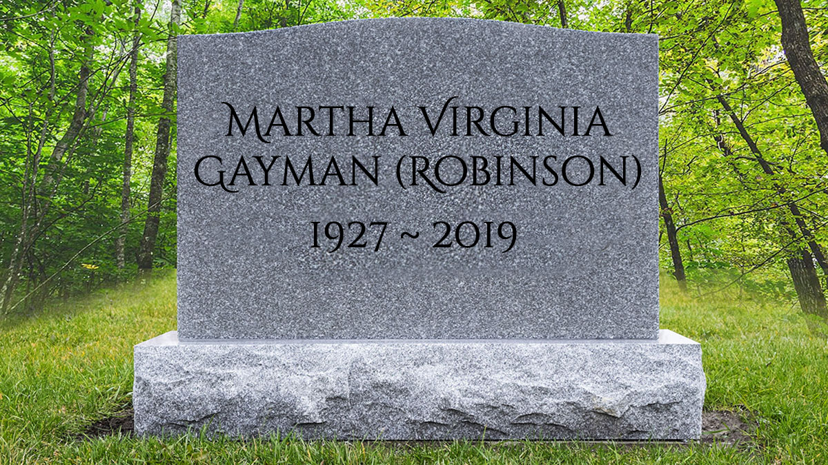Obituary: Martha Virginia Gayman (Robinson) 1927 ~ 2019