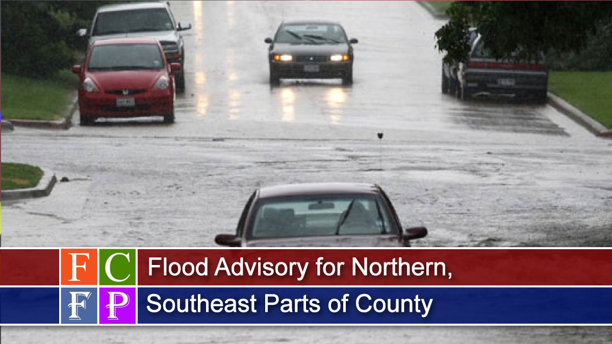 Flood Advisory for Northern, Southeast Parts of County