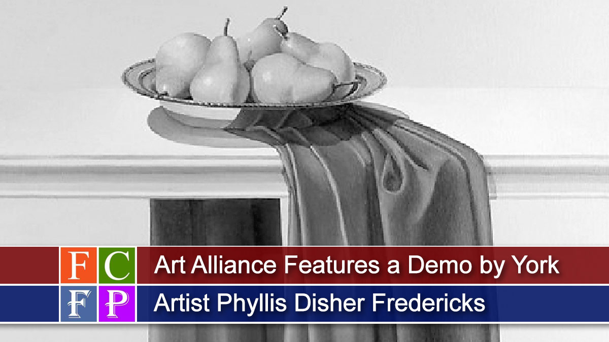 Art Alliance Features a Demo by York Artist Phyllis Disher Fredericks