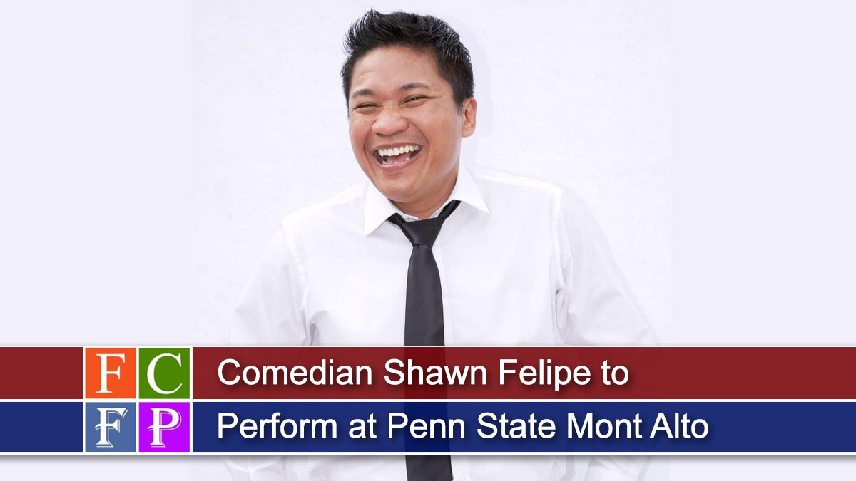 Comedian Shawn Felipe to Perform at Penn State Mont Alto