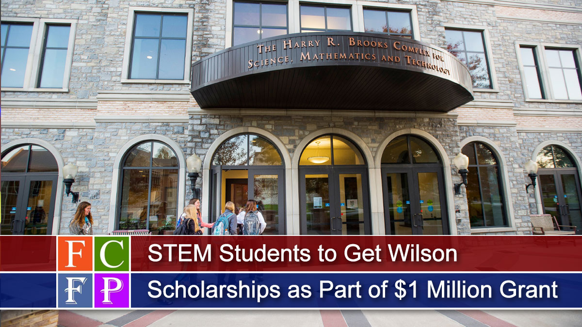 STEM Students to Get Wilson Scholarships as Part of $1 Million Grant