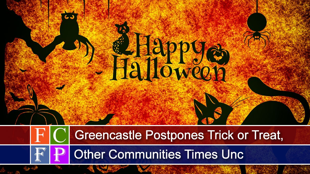 Greencastle Postpones Trick or Treat, Other Communities Times Unchanged