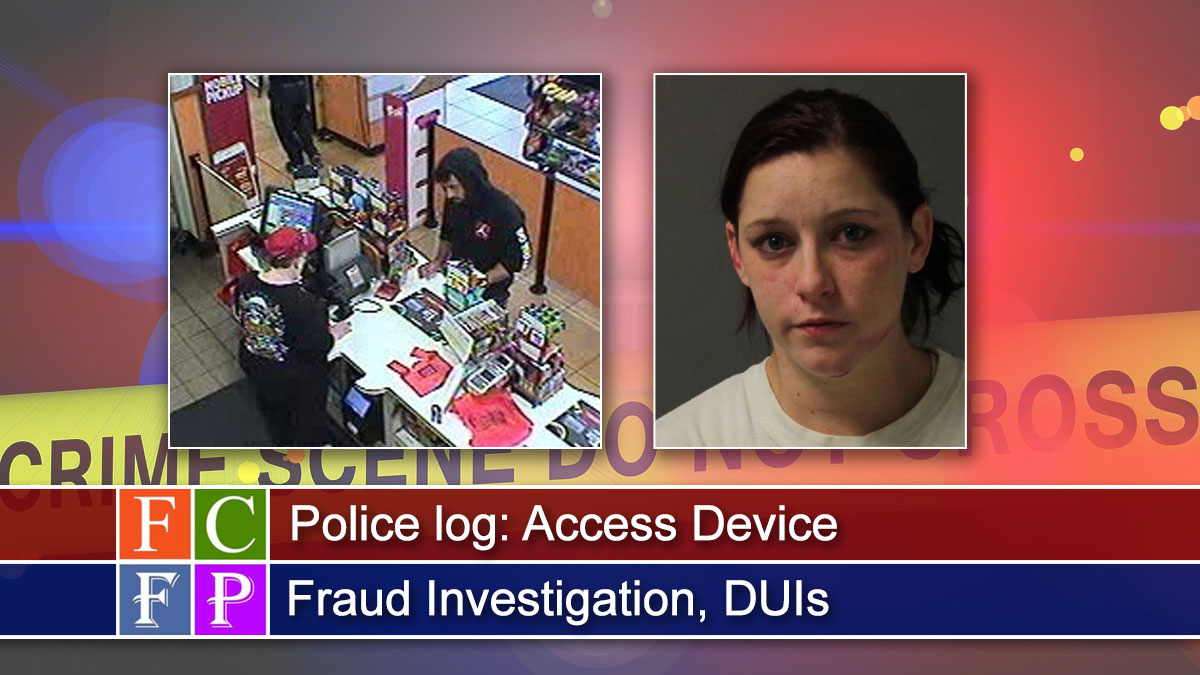Police log: Access Device Fraud Investigation, DUIs
