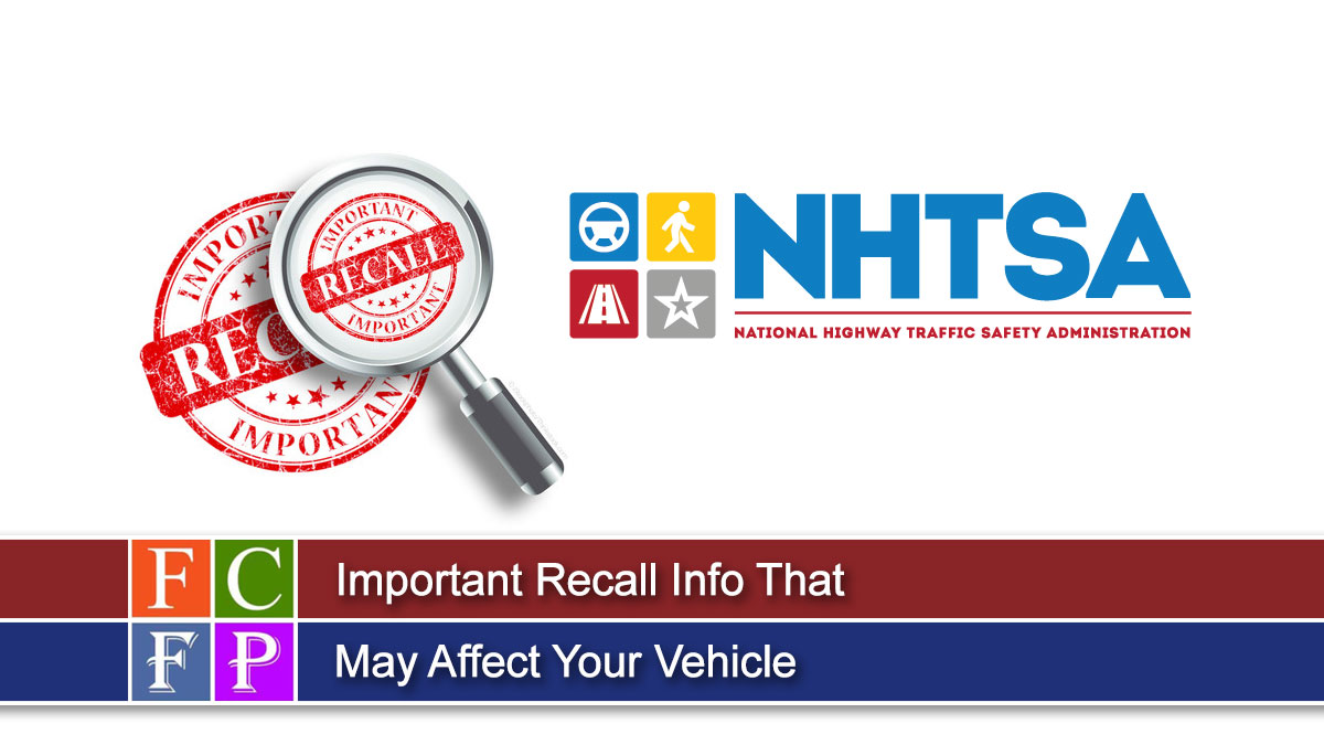 Important Recall Info That May Affect Your Vehicle