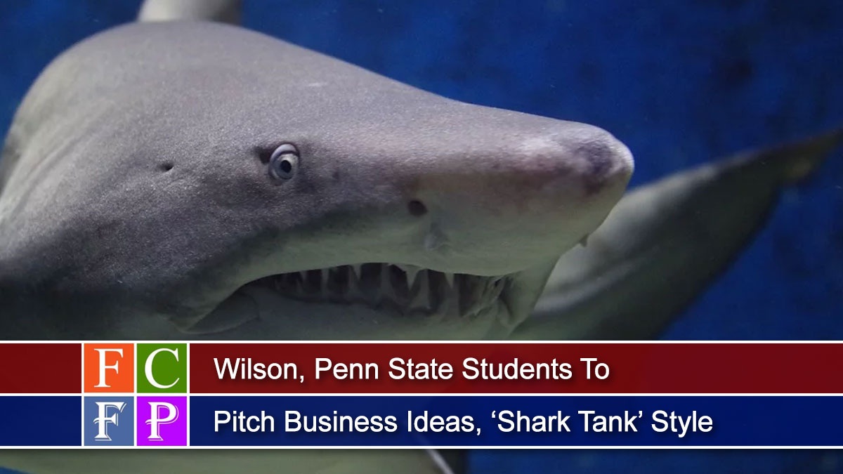 Wilson, Penn State Students To Pitch Business Ideas, 'Shark Tank' Style