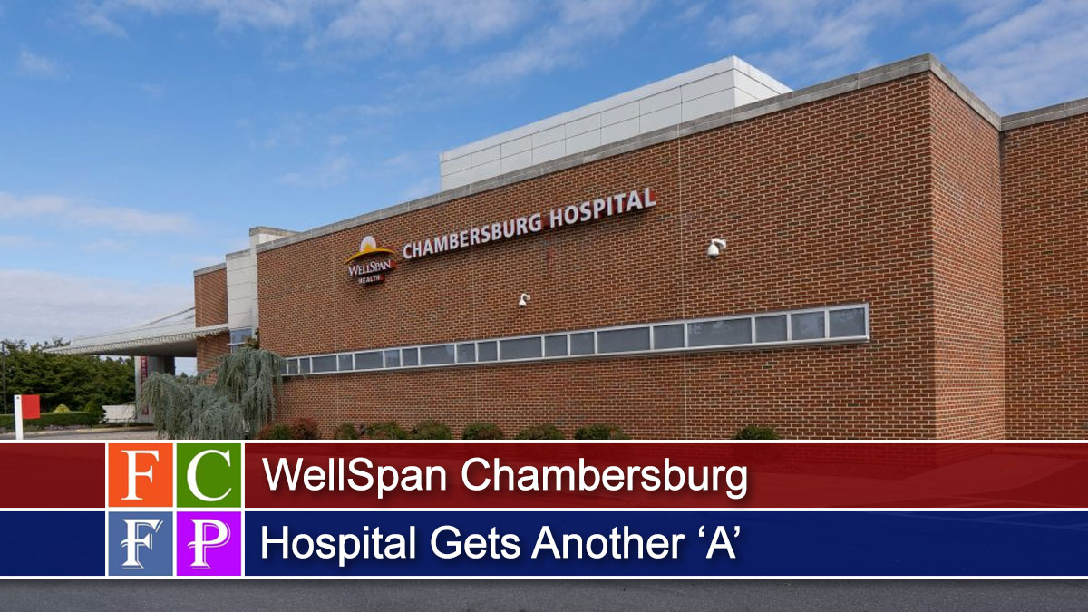 WellSpan Chambersburg Hospital Gets Another 'A'