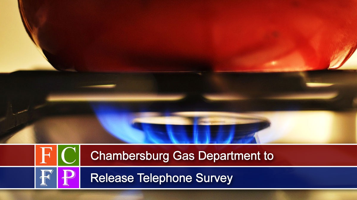 Chambersburg Gas Department to Release Telephone Survey