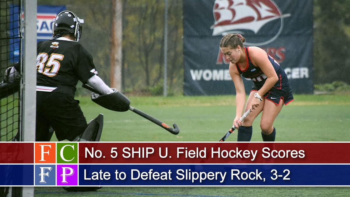 No. 5 SHIP U. Field Hockey Scores Late to Defeat Slippery Rock, 3-2