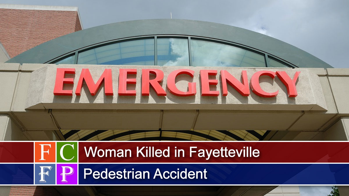 Woman Killed in Fayetteville Pedestrian Accident