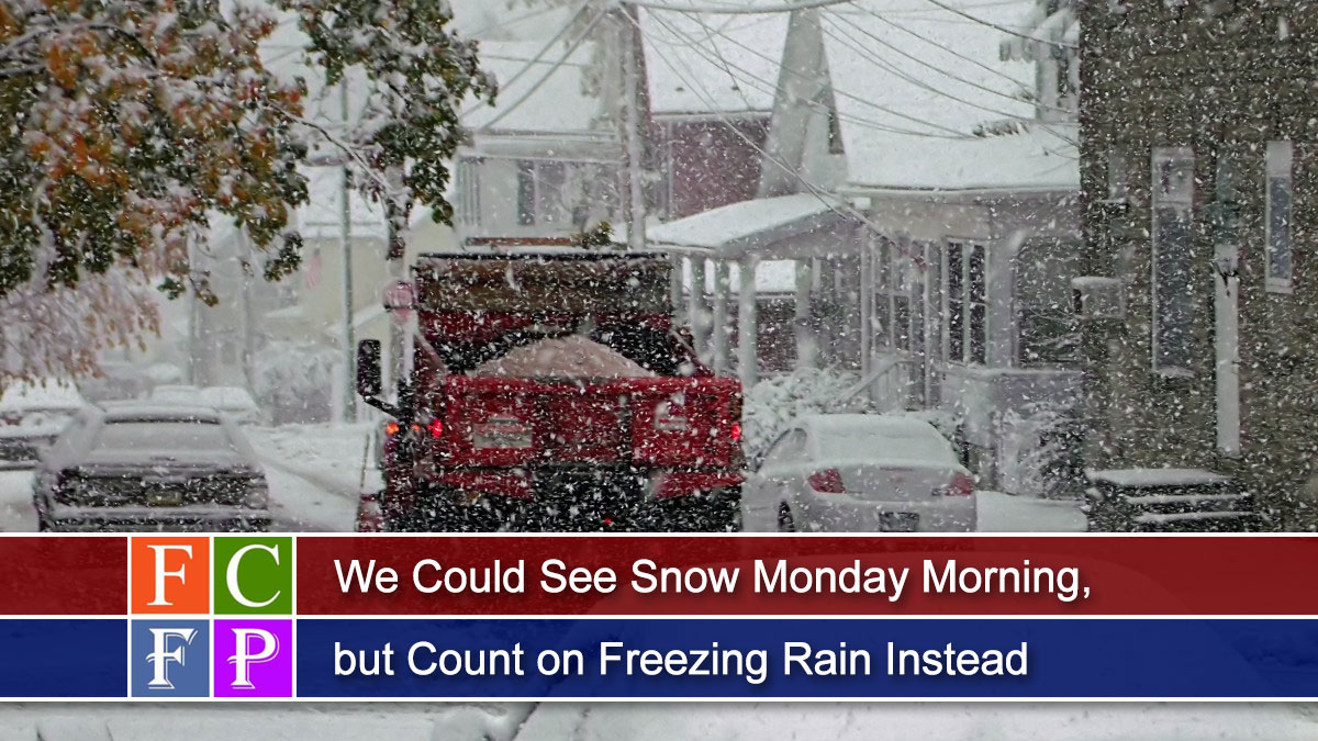 We Could See Snow Monday Morning, but Count on Freezing Rain Instead