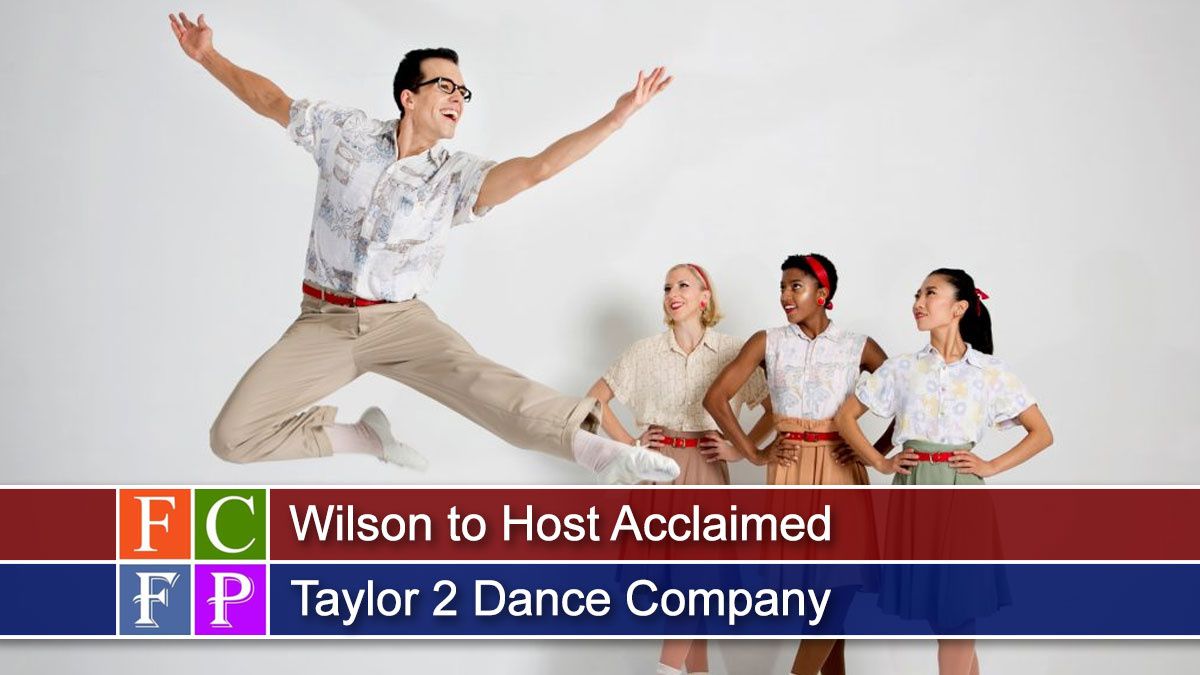 Wilson to Host Acclaimed Taylor 2 Dance Company