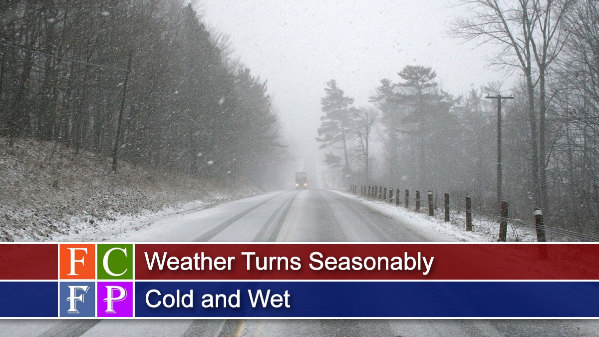 Weather Turns Seasonably Cold and Wet