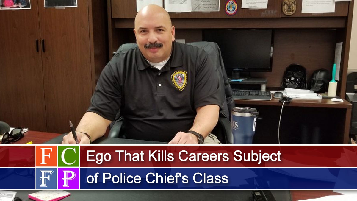 Ego That Kills Careers Subject of Police Chief's Class
