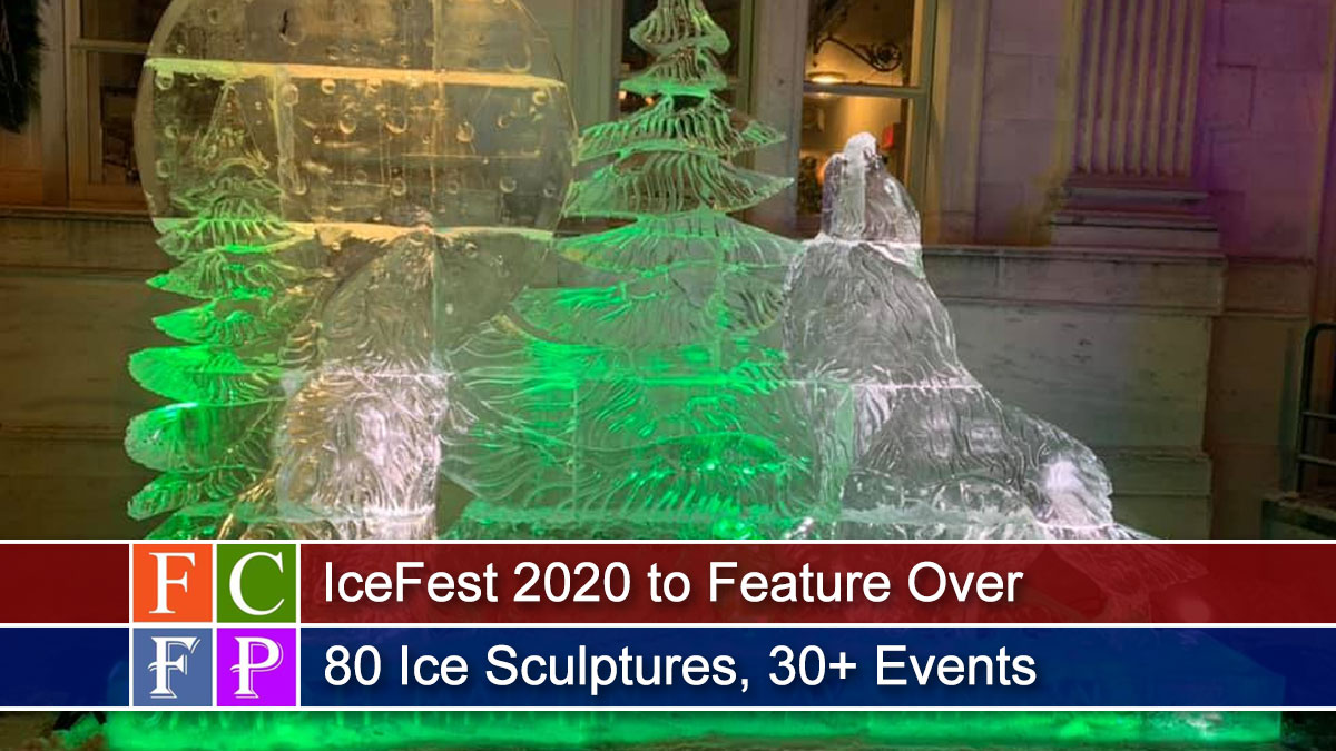 IceFest 2020 to Feature Over 80 Ice Sculptures, 30+ Events