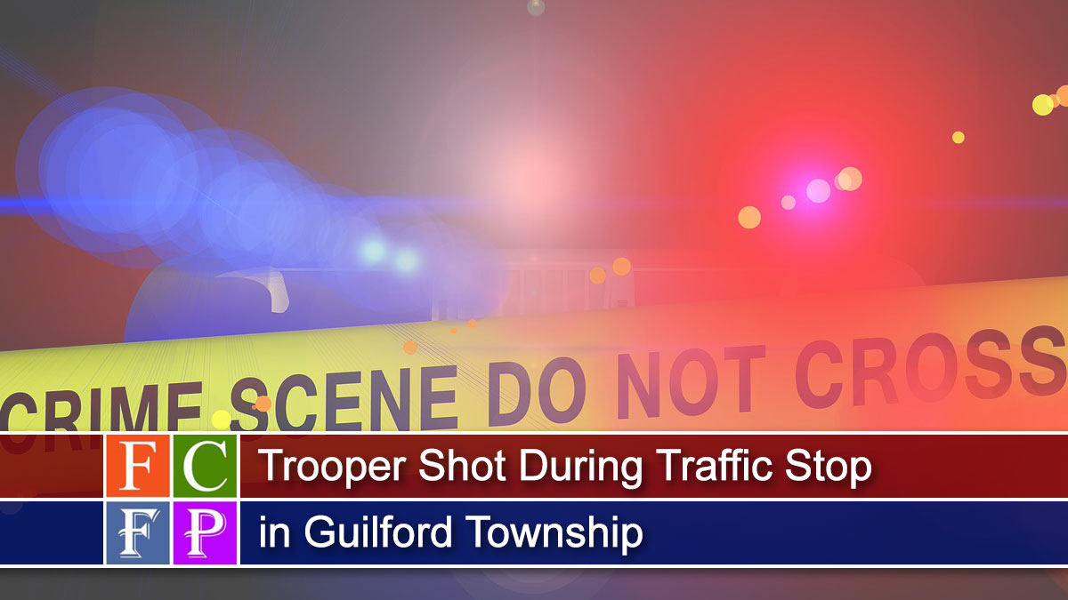 Trooper Shot During Traffic Stop in Guilford Township