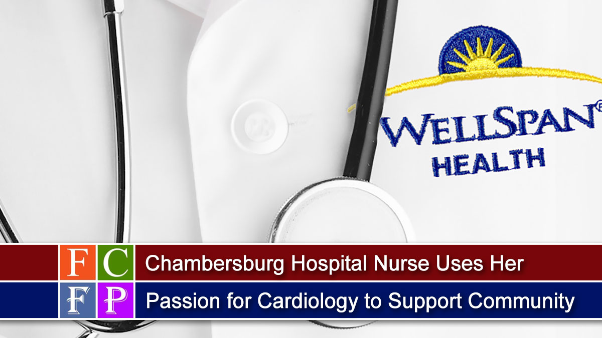 Chambersburg Hospital Nurse Uses Her Passion for Cardiology to Support Community