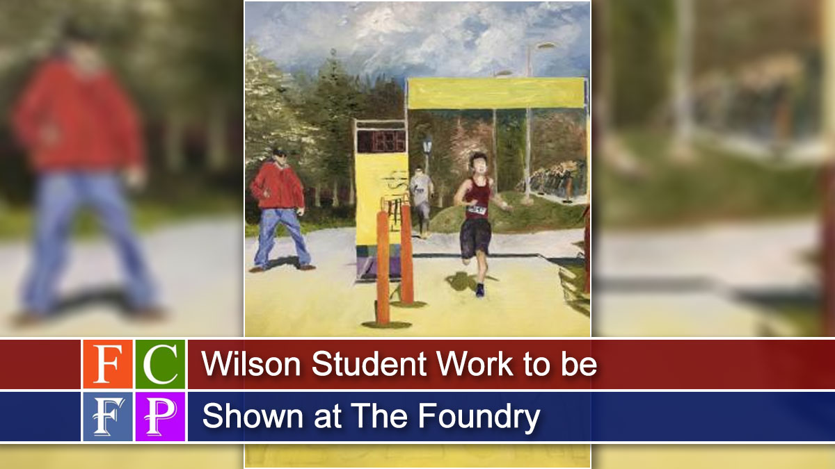 Wilson Student Work to be Shown at The Foundry
