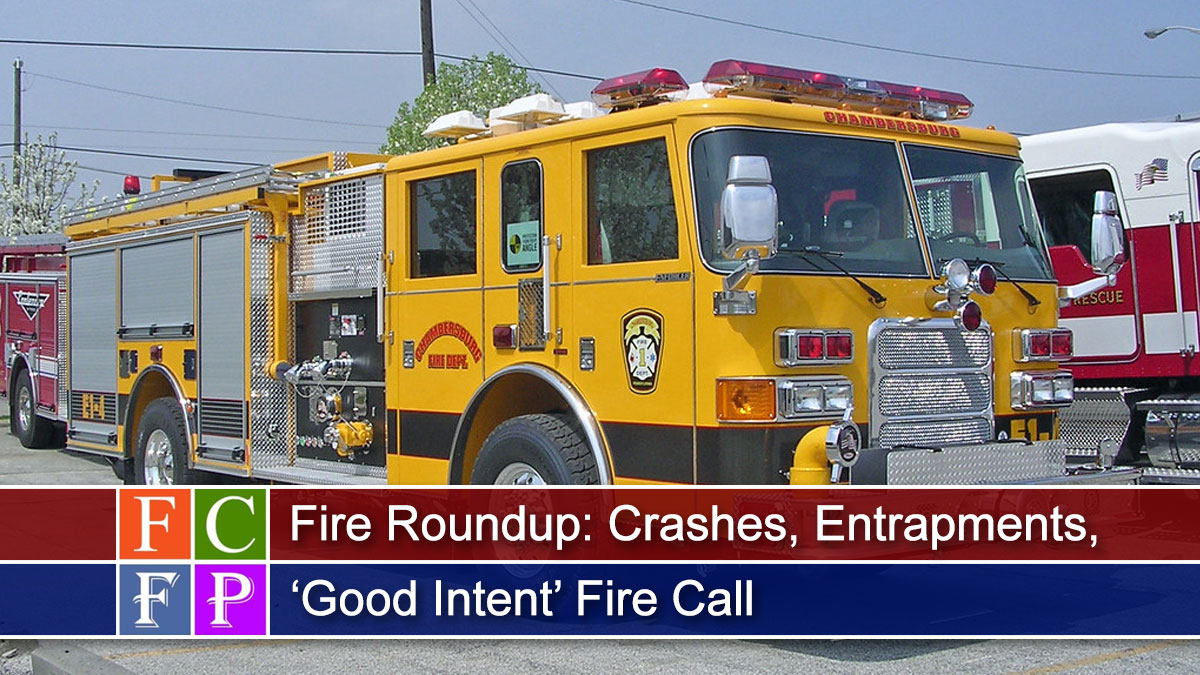 Fire Roundup: Crashes, Entrapments, 'Good Intent' Fire Call