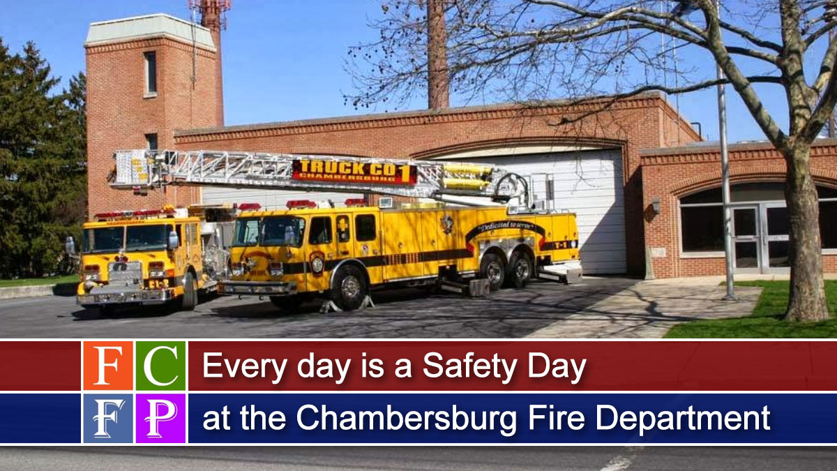 Every day is a Safety Day at the Chambersburg Fire Department