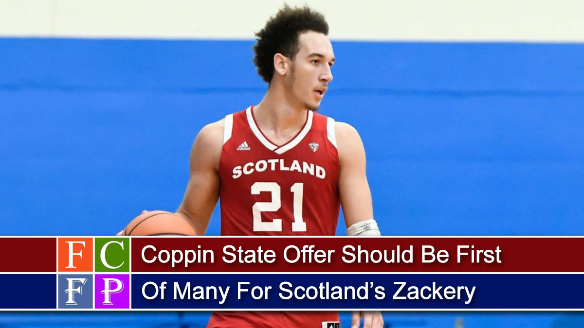 Coppin State Offer Should Be First Of Many For Scotland's Zackery