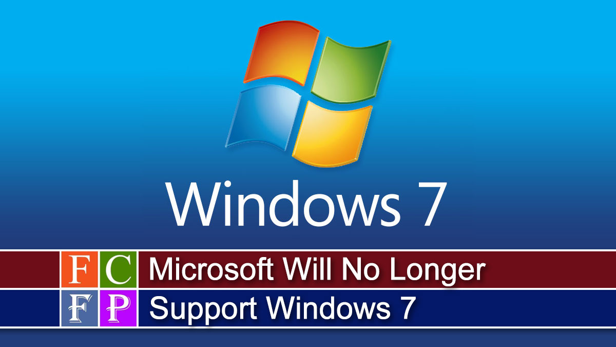 Microsoft Will No Longer Support Windows 7