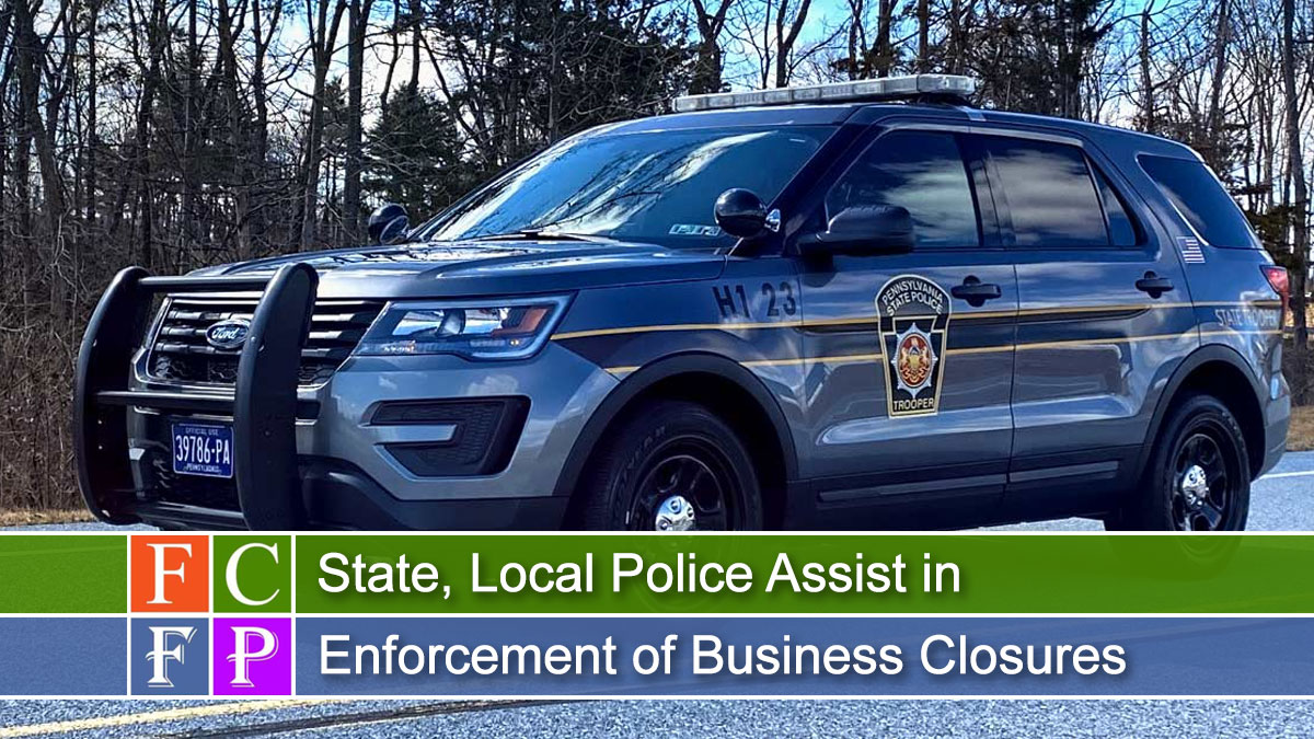 State, Local Police Assist in Enforcement of Business Closures