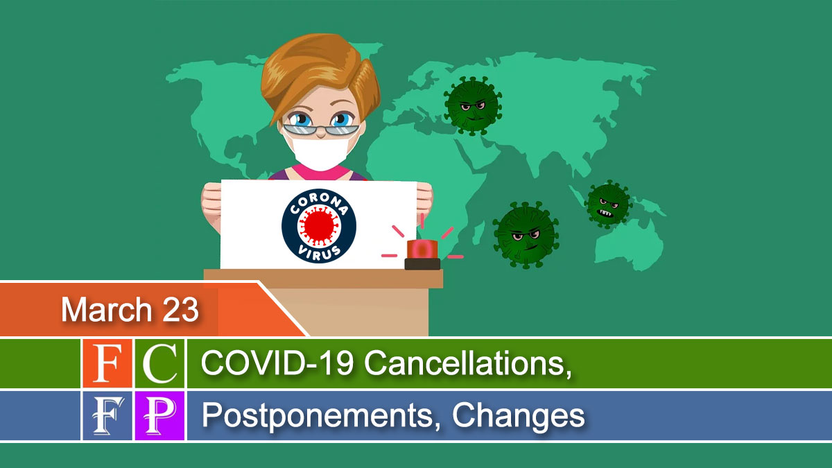 March 23: COVID-19 Cancellations, Postponements, Changes