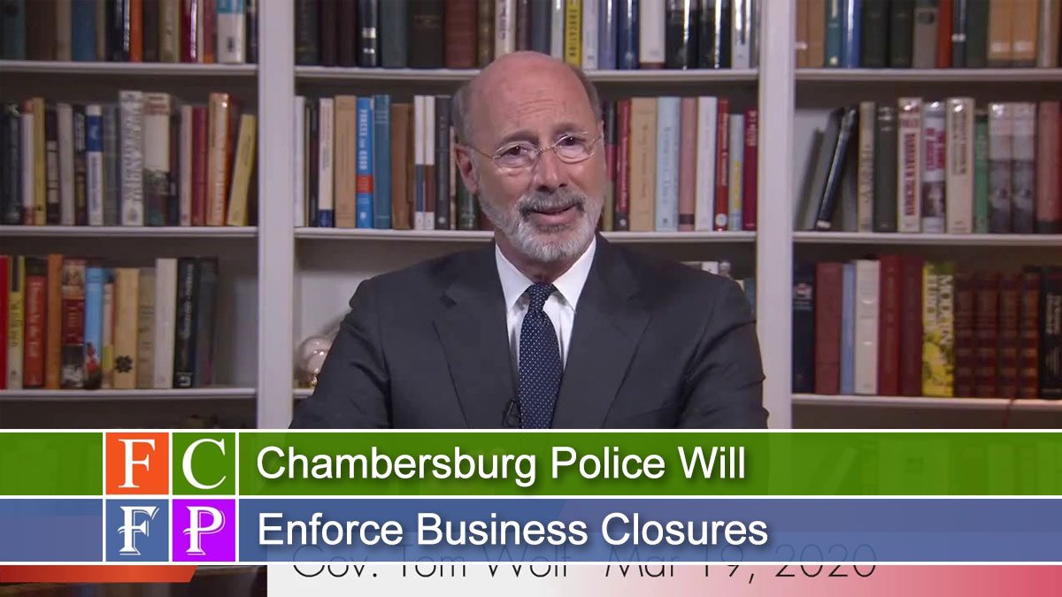 Chambersburg Police Will Enforce Business Closures