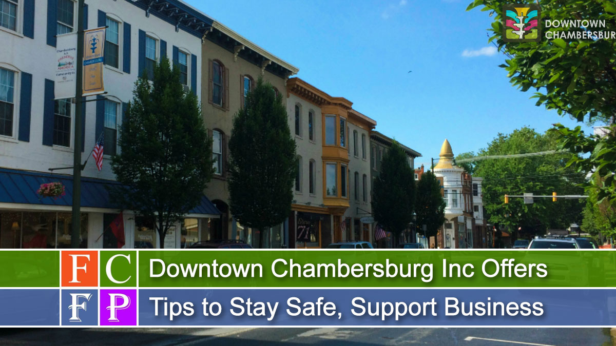 Downtown Chambersburg Inc Offers Tips to Stay Safe, Support Business