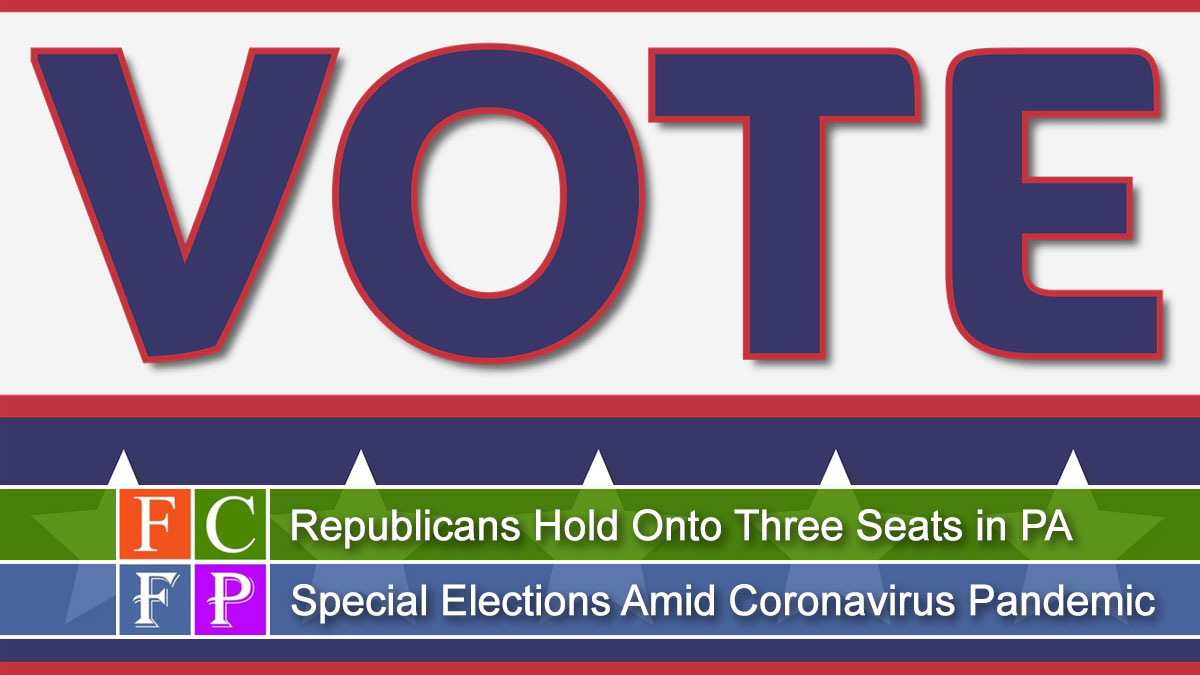 Republicans Hold Onto Three Seats in PA Special Elections Amid Coronavirus Pandemic