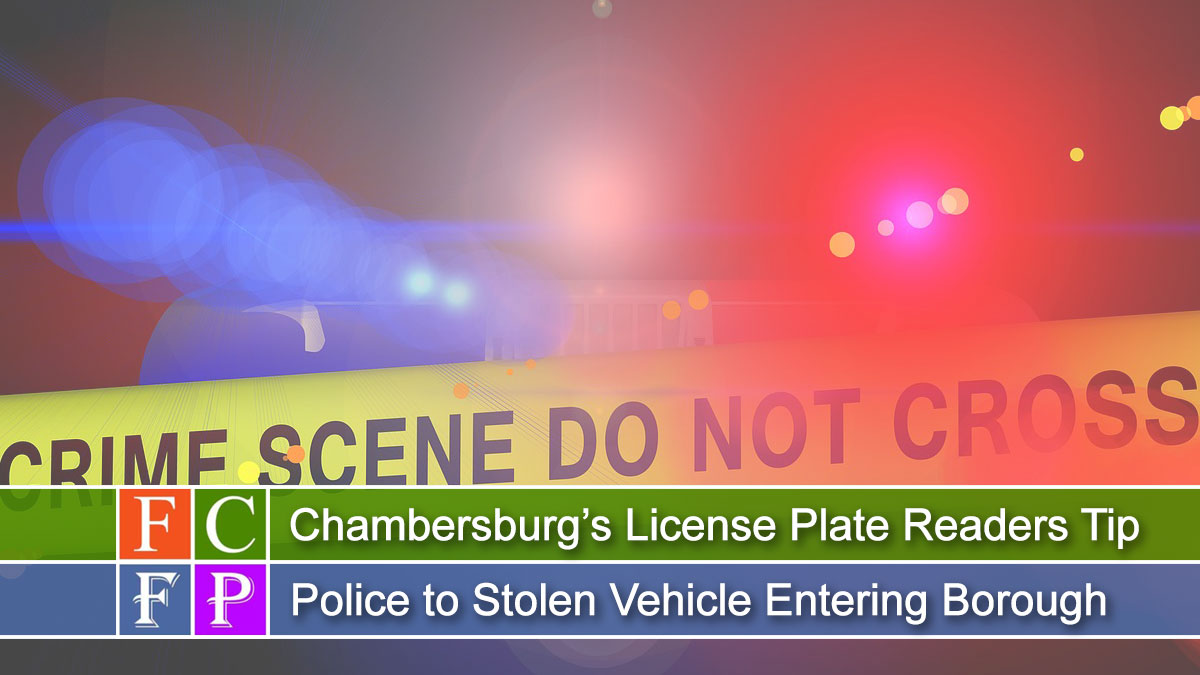 Chambersburg's License Plate Readers Tip Police to Stolen Vehicle Entering Borough