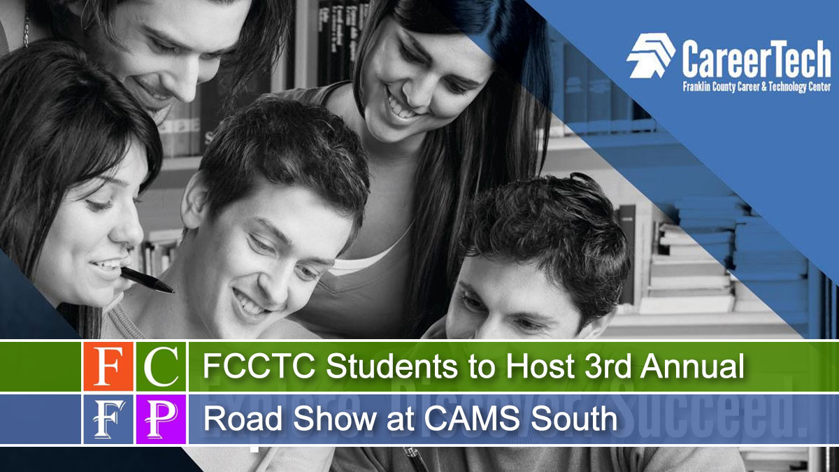 FCCTC Students to Host 3rd Annual Road Show at CAMS South
